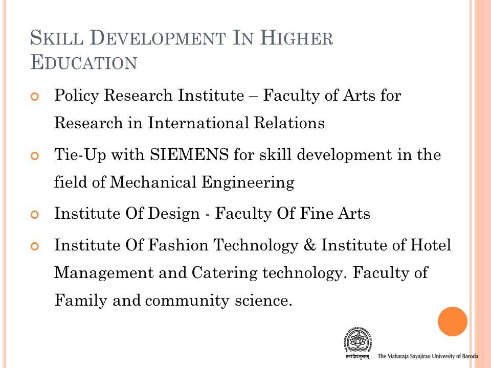 Skill Development In Higher Education In The Maharaja Sayajirao University Of Baroda Presentation By Prof Dr Jayrajsinh D Jadeja Dean Faculty Ppt Download