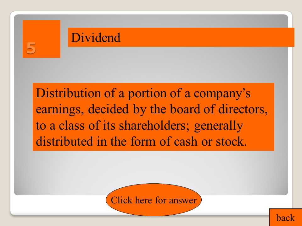 4 back Click here for answer Single Stocks Securities that represent part ownership or equity in a corporation, wherein each share is a claim on its proportionate stake in the corporation's assets and profits, some of which may be paid out as dividends.