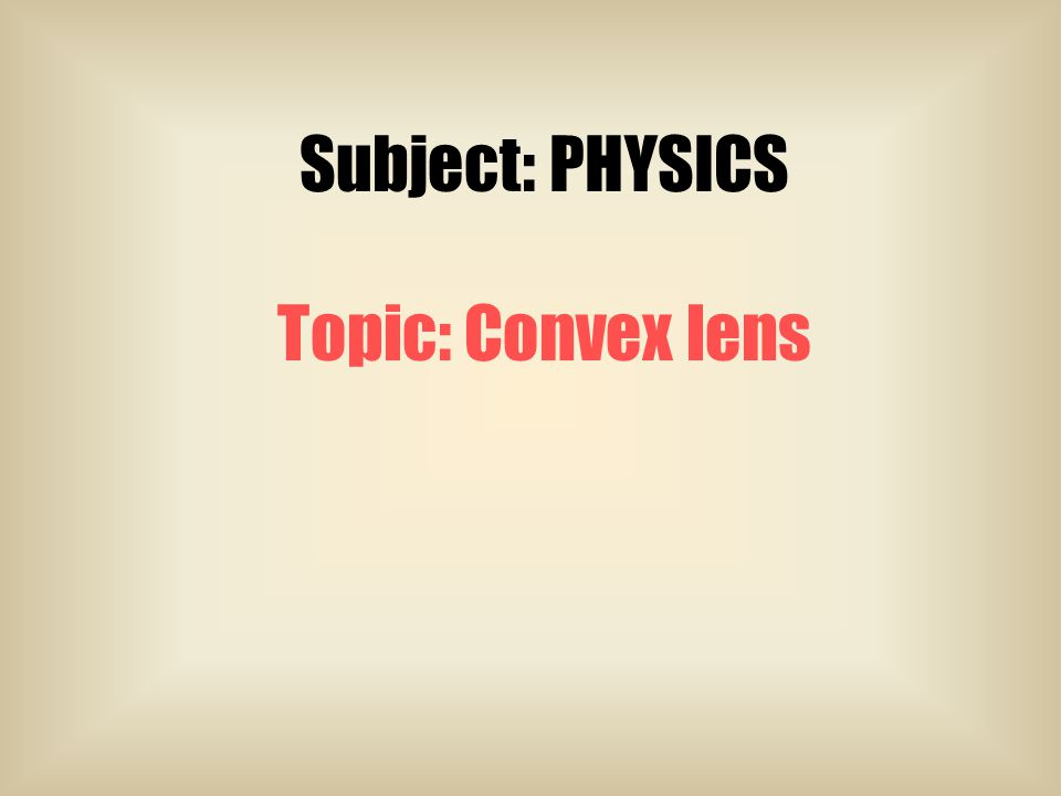 Subject Physics Topic Convex Lens Light Refraction In Prism Ray