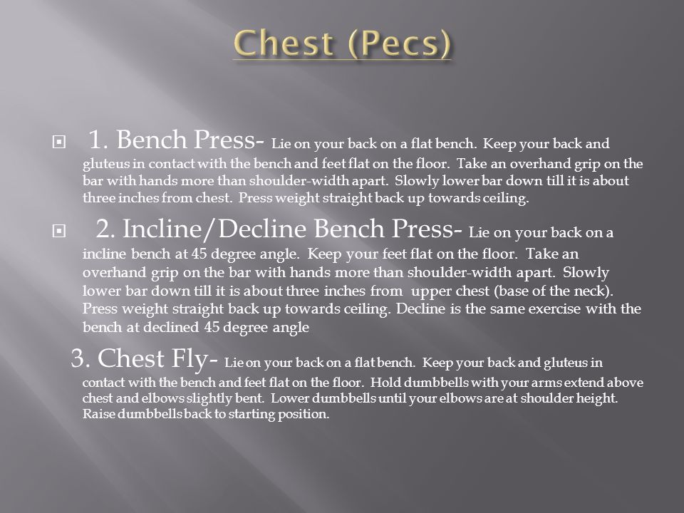  1. Bench Press- Lie on your back on a flat bench.