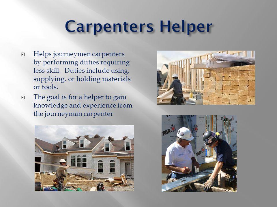 Construction Laborer Carpenters Helper Rough Carpenter Construction
