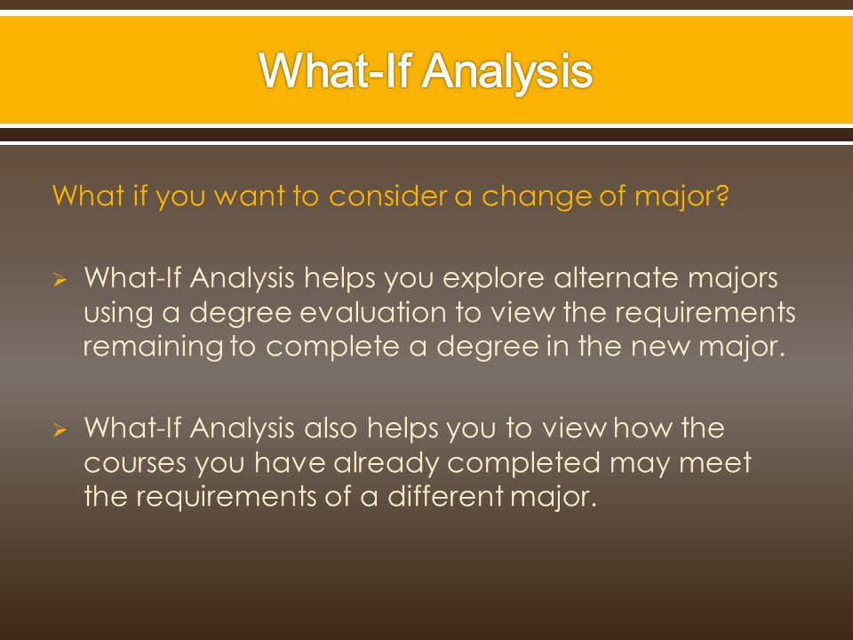 What if you want to consider a change of major.