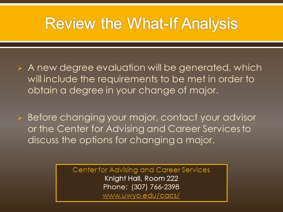  A new degree evaluation will be generated, which will include the requirements to be met in order to obtain a degree in your change of major.