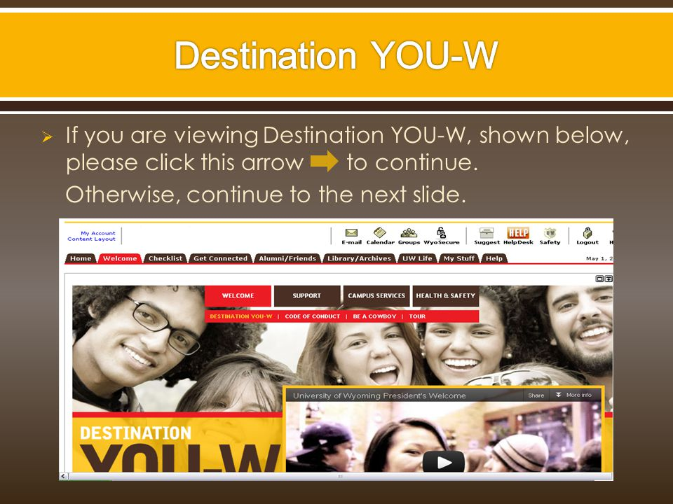  If you are viewing Destination YOU-W, shown below, please click this arrow to continue.
