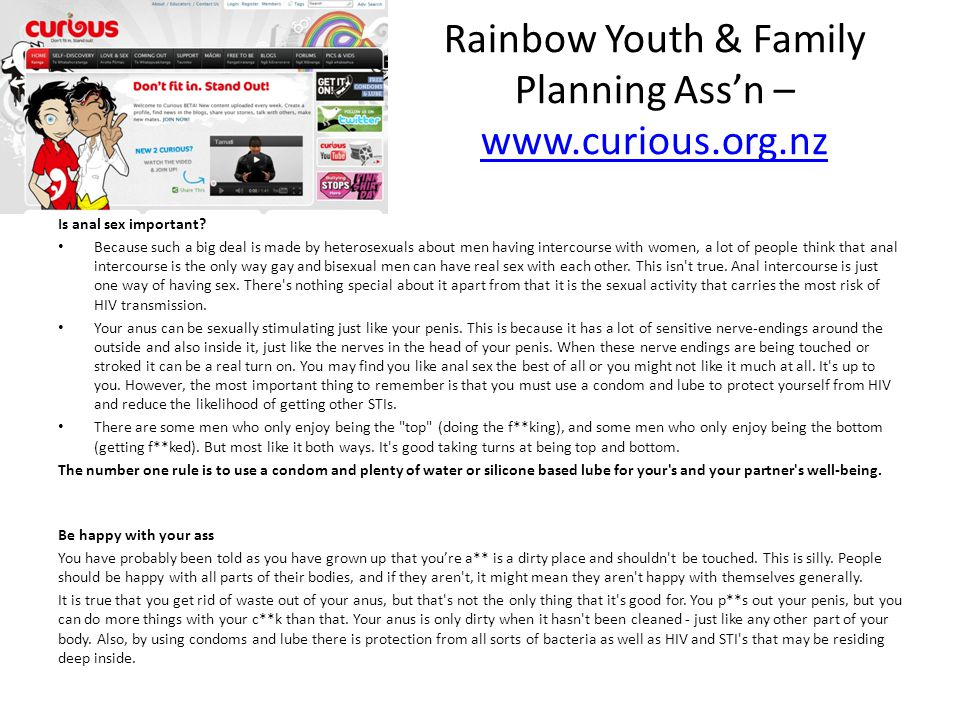 Rainbow Youth & Family Planning Ass'n – www.curious.org.nz www.curious.org.nz Is anal sex important.