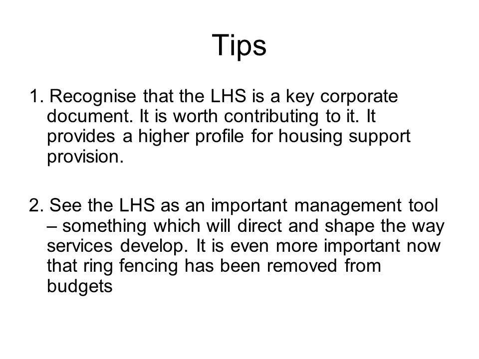 Tips 1. Recognise that the LHS is a key corporate document.
