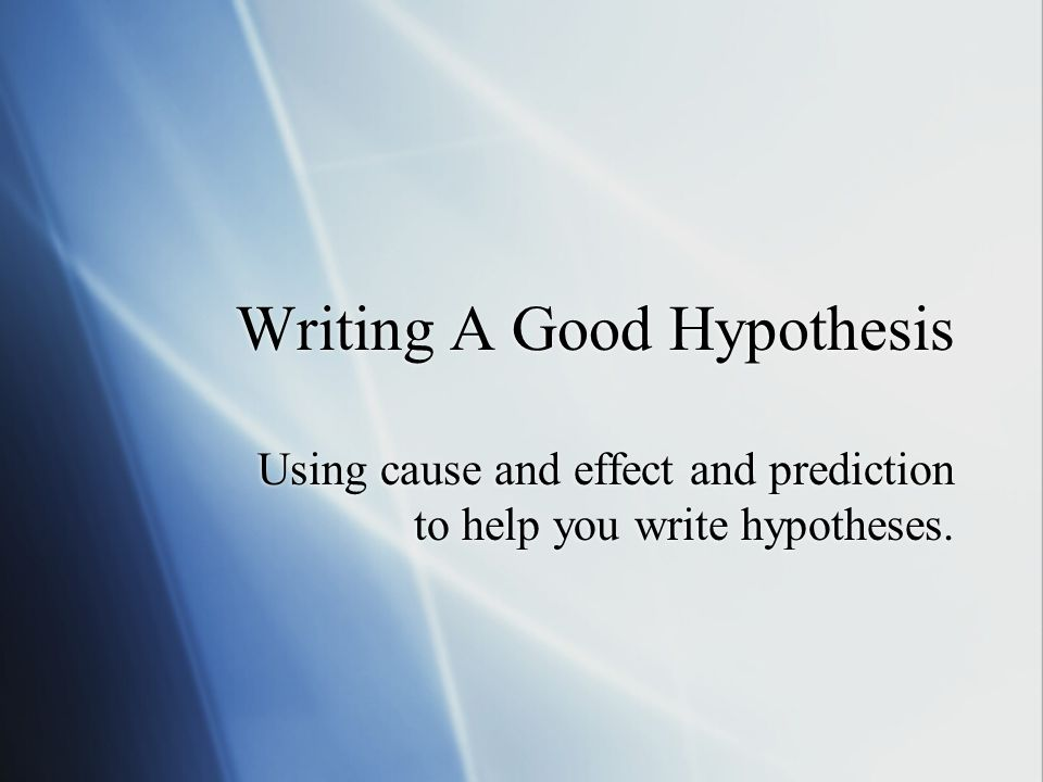 what is the proper way to write a hypothesis