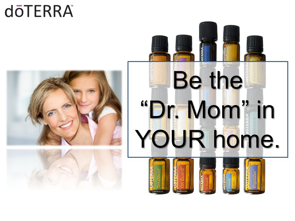 Be the Dr. Mom in YOUR home.