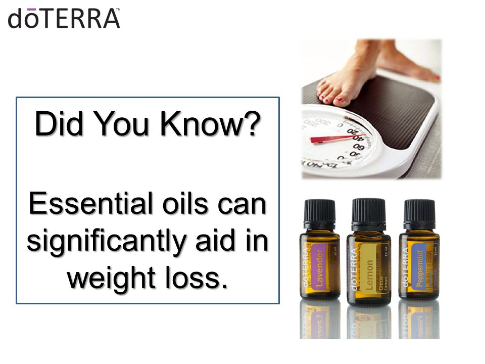Did You Know Essential oils can significantly aid in weight loss.