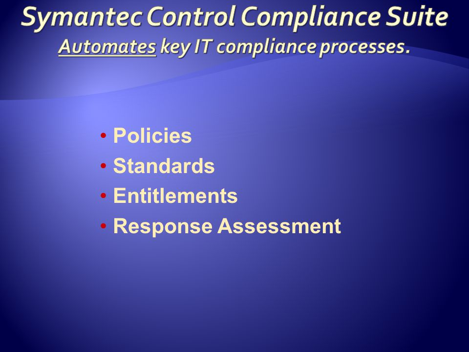 Policies Standards Entitlements Response Assessment
