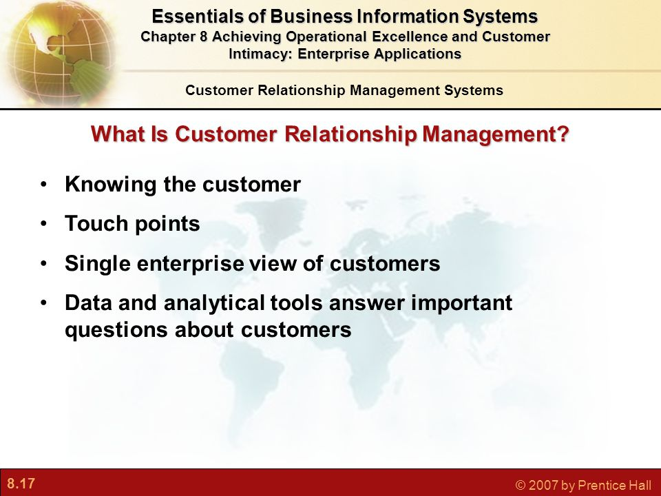 8.17 © 2007 by Prentice Hall What Is Customer Relationship Management.