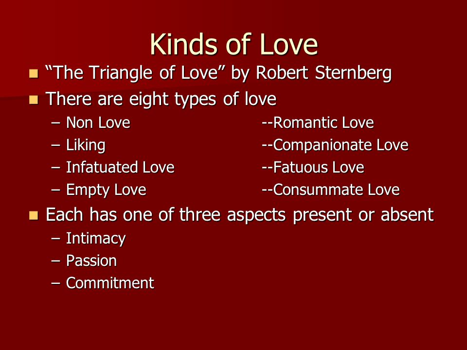 Love Kinds Of Love The Triangle Of Love By Robert Sternberg The