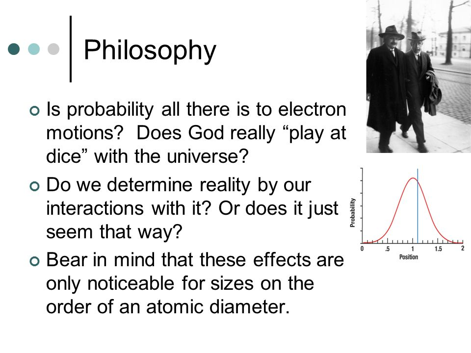 Philosophy Is probability all there is to electron motions.