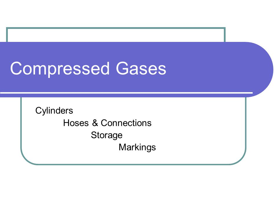 Compressed Gases Cylinders Hoses & Connections Storage Markings