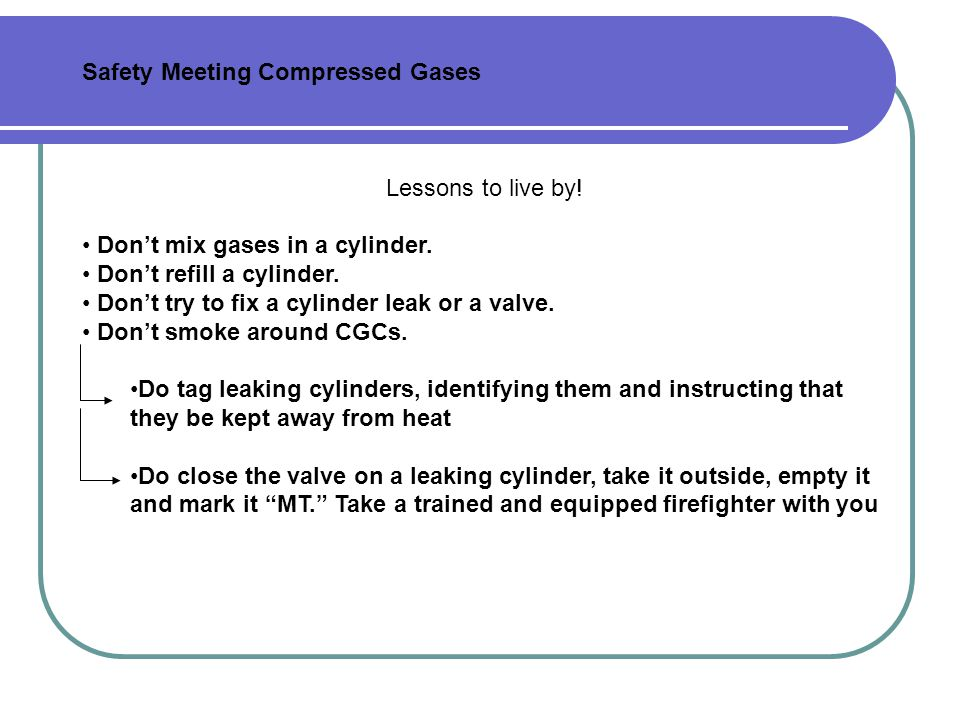 Safety Meeting Compressed Gases Lessons to live by.