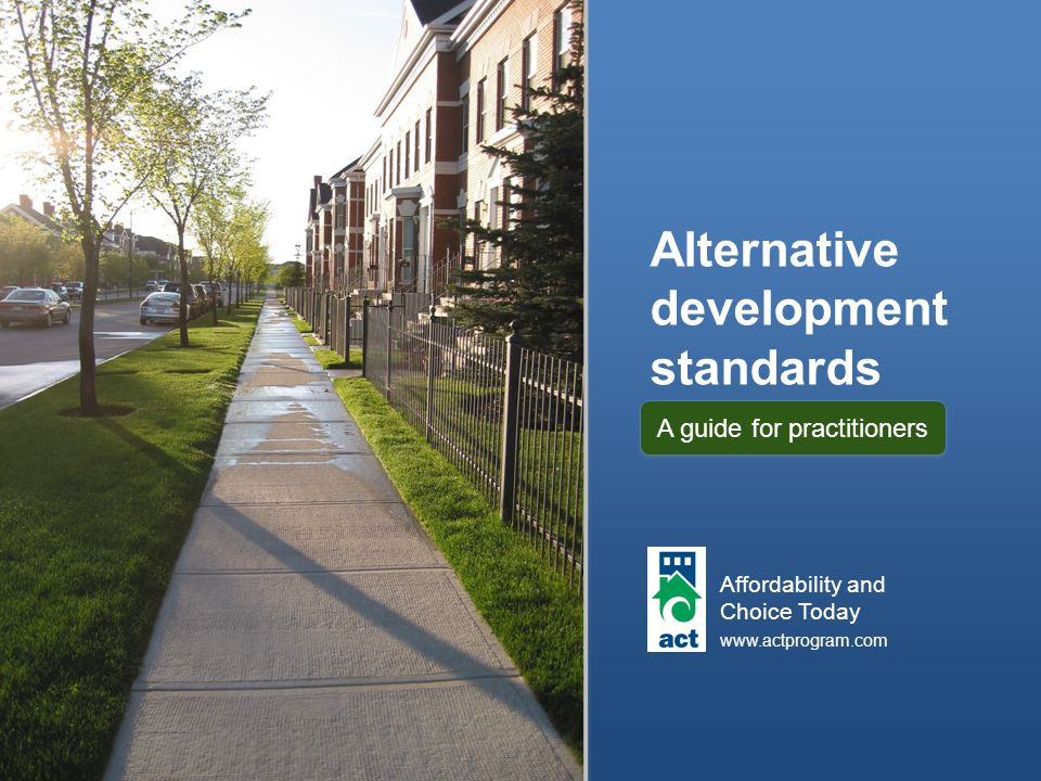 Alternative development standards Affordability and Choice Today   A guide for practitioners