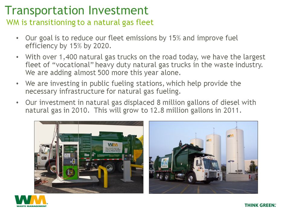 Transportation Investment Our goal is to reduce our fleet emissions by 15% and improve fuel efficiency by 15% by 2020.