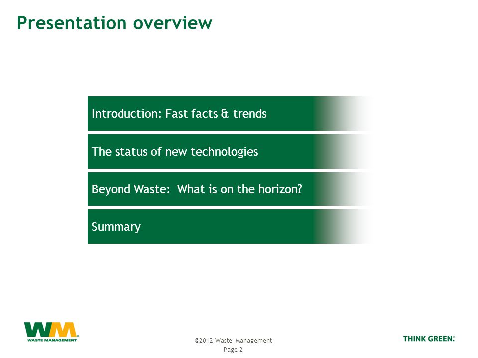 Presentation overview Page 2 ©2012 Waste Management Introduction: Fast facts & trends Summary Beyond Waste: What is on the horizon.