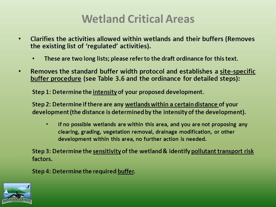 Wetland Critical Areas Clarifies the activities allowed within wetlands and their buffers (Removes the existing list of 'regulated' activities).