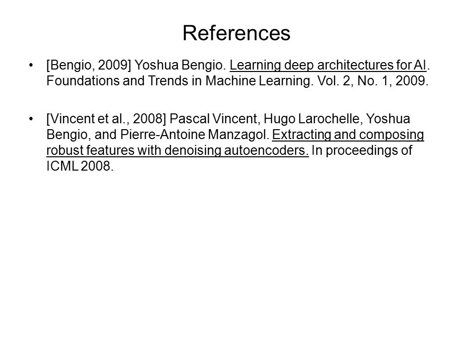 References [Bengio, 2009] Yoshua Bengio. Learning deep architectures for AI.