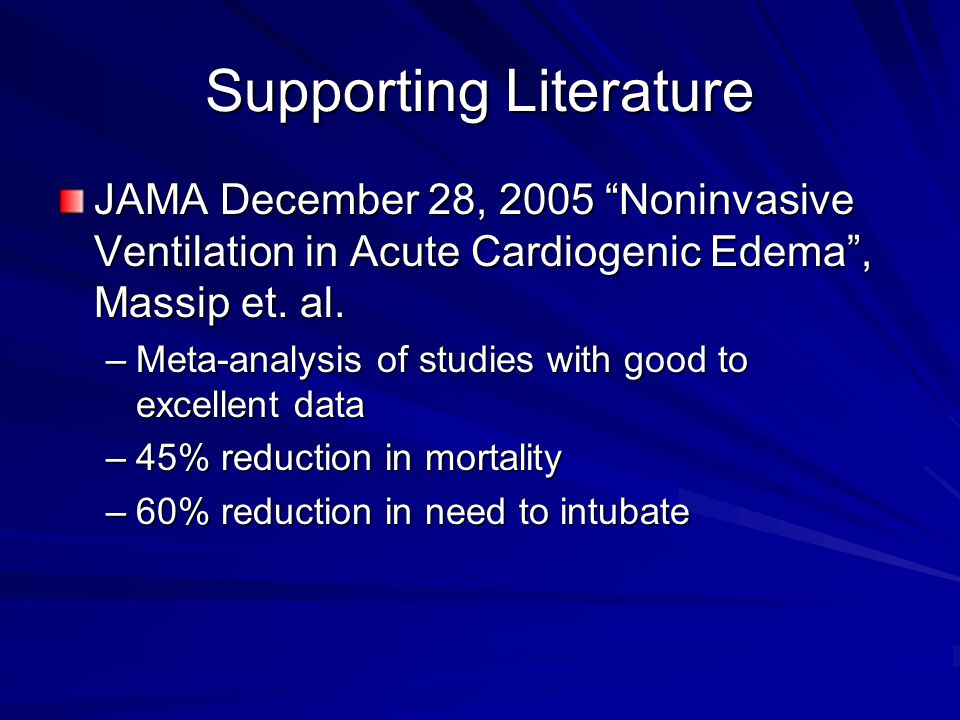 Supporting Literature JAMA December 28, 2005 Noninvasive Ventilation in Acute Cardiogenic Edema , Massip et.
