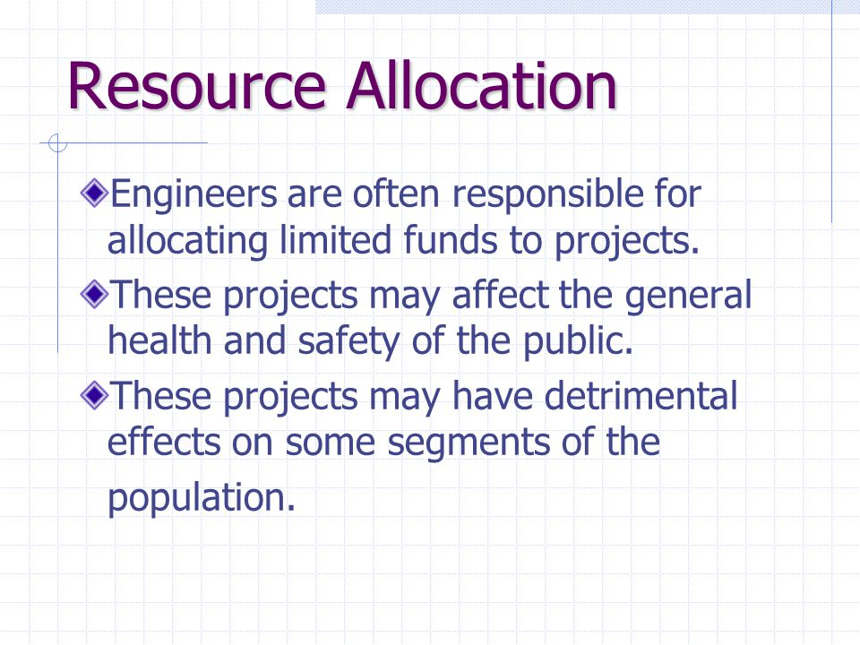 Resource Allocation Engineers are often responsible for allocating limited funds to projects.