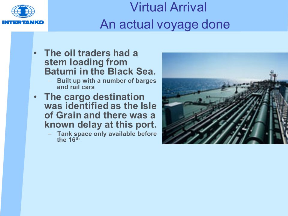 Virtual Arrival An actual voyage done The oil traders had a stem loading from Batumi in the Black Sea.