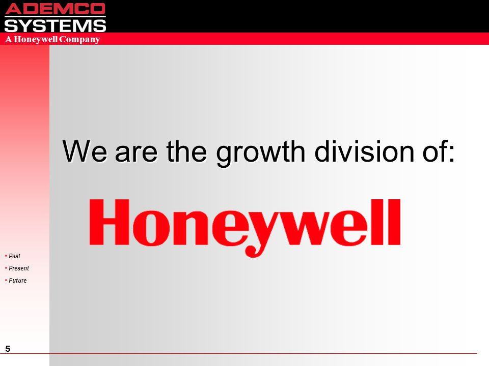 1 Past Present Future A Honeywell Company Corporate Capabilities