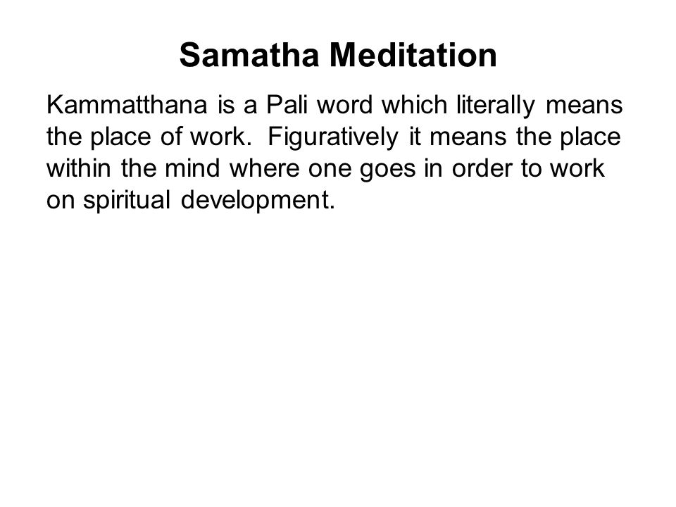 Samatha and Vipassana  Buddhist Meditation Bhavana or Meditation
