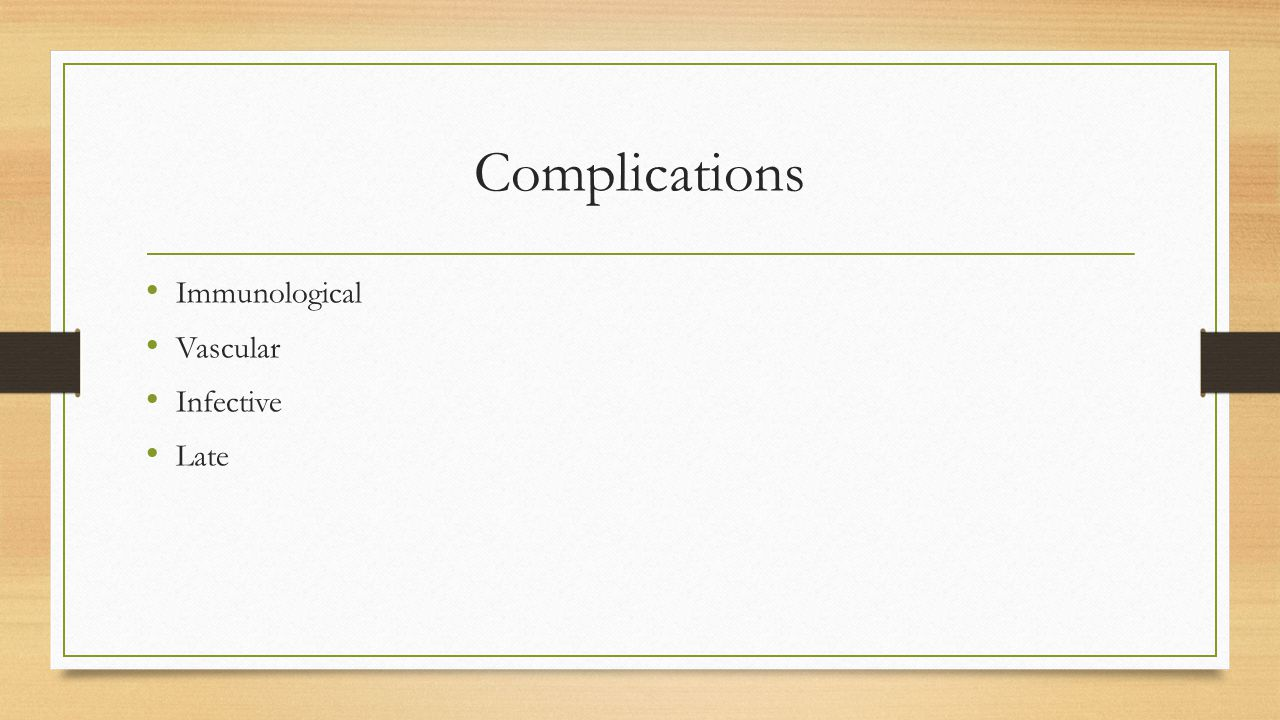 Complications Immunological Vascular Infective Late