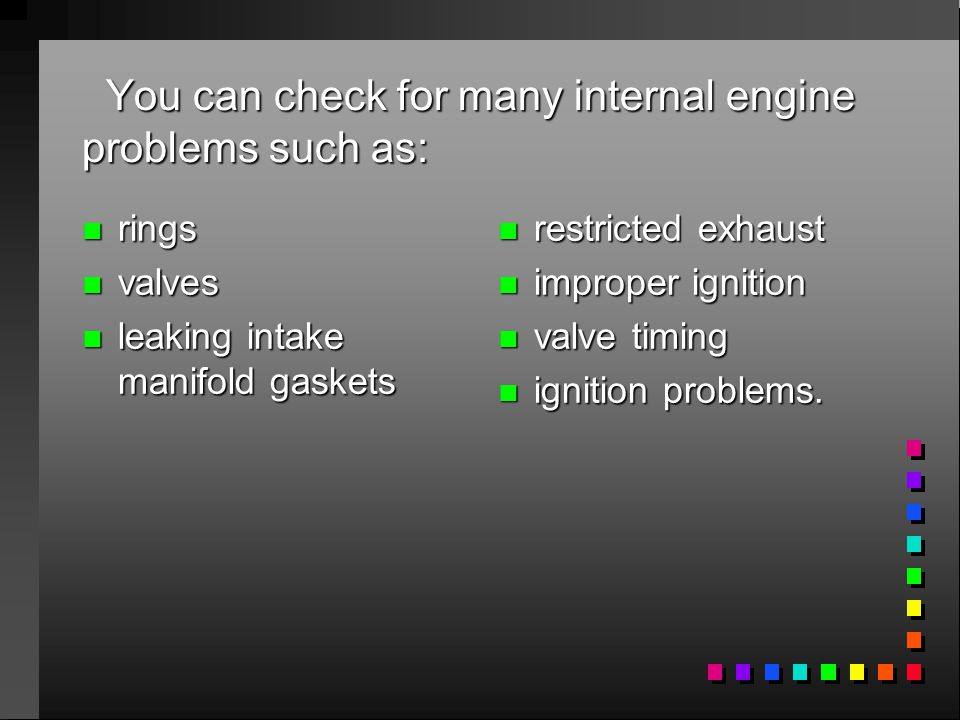 A vacuum gauge provides valuable information about what is going on inside the engine at a low cost.