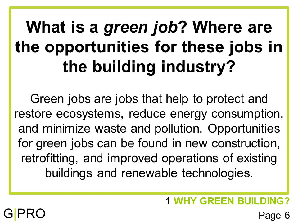 G|PRO What is a green job. Where are the opportunities for these jobs in the building industry.