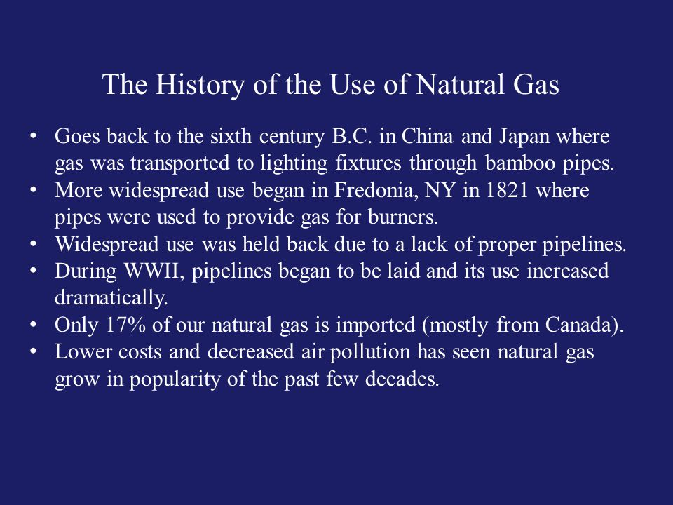 The History of the Use of Natural Gas Goes back to the sixth century B.C.