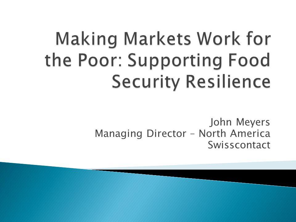 John Meyers Managing Director – North America Swisscontact  - ppt