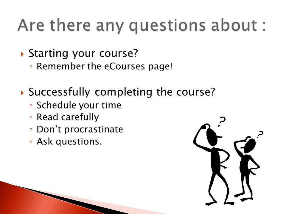  Starting your course. ◦ Remember the eCourses page.