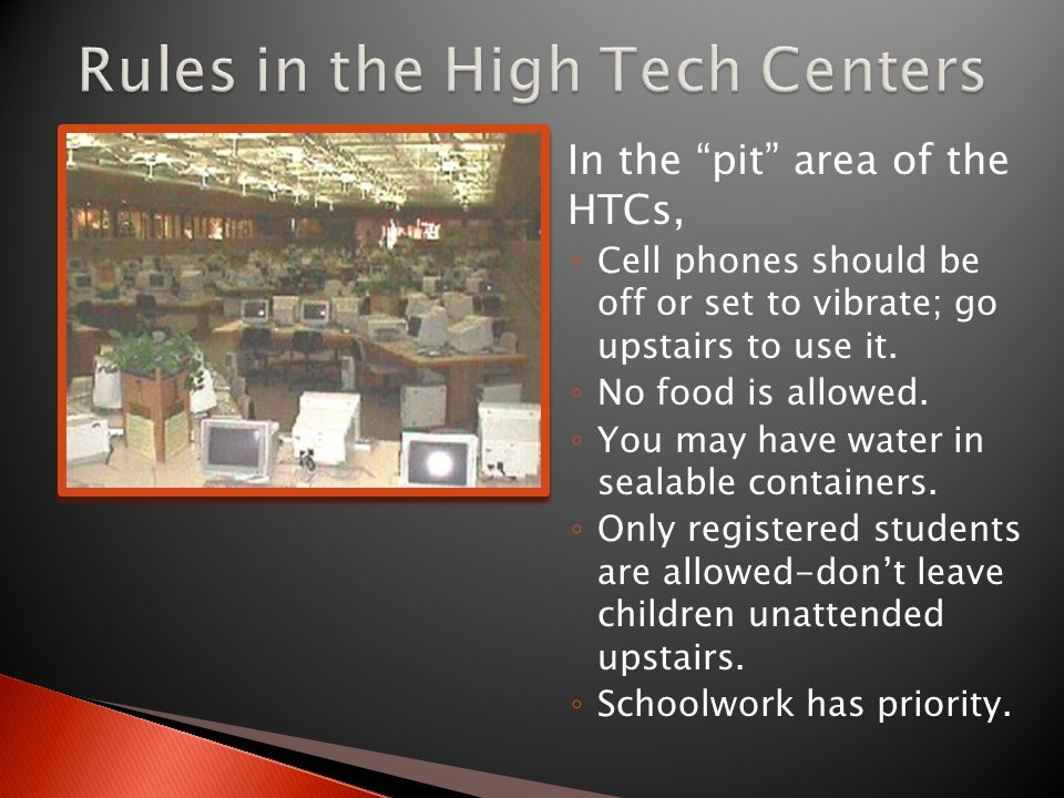  In the pit area of the HTCs, ◦ Cell phones should be off or set to vibrate; go upstairs to use it.