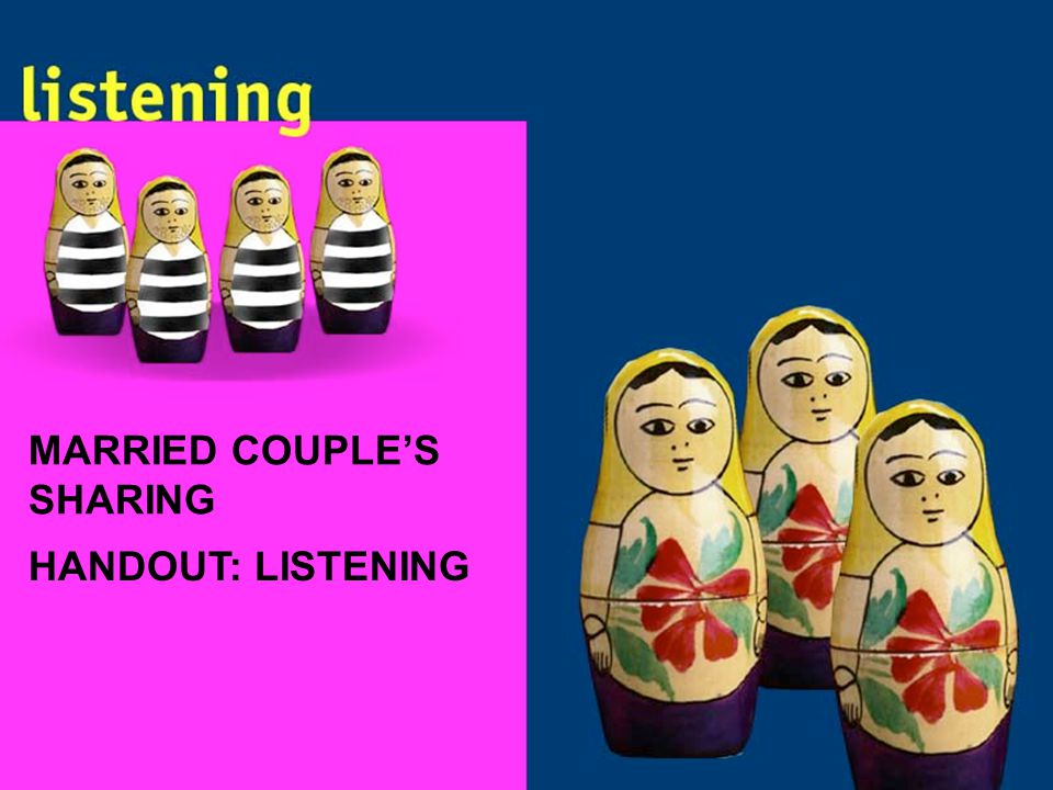 MARRIED COUPLE'S SHARING HANDOUT: LISTENING