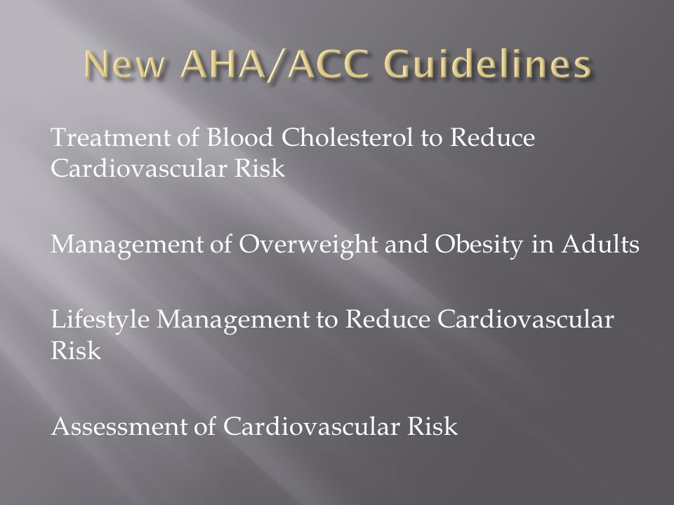 Treatment of Blood Cholesterol to Reduce Cardiovascular Risk Management of Overweight and Obesity in Adults Lifestyle Management to Reduce Cardiovascular Risk Assessment of Cardiovascular Risk