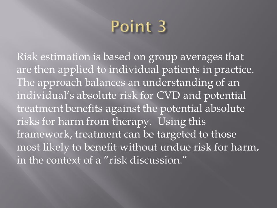 Risk estimation is based on group averages that are then applied to individual patients in practice.