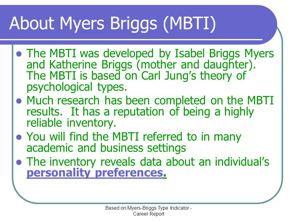 Myers Briggs The purpose of this PowerPoint it to begin your