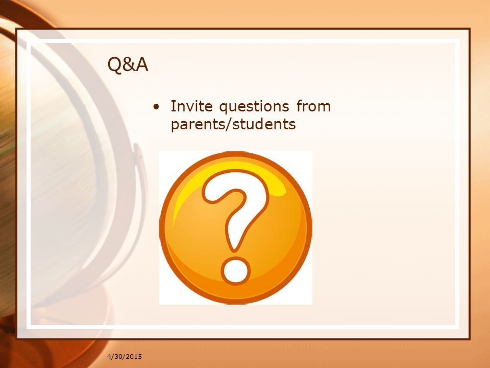 Q&A Invite questions from parents/students