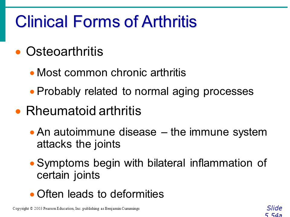 Clinical Forms of Arthritis Slide 5.54a Copyright © 2003 Pearson Education, Inc.