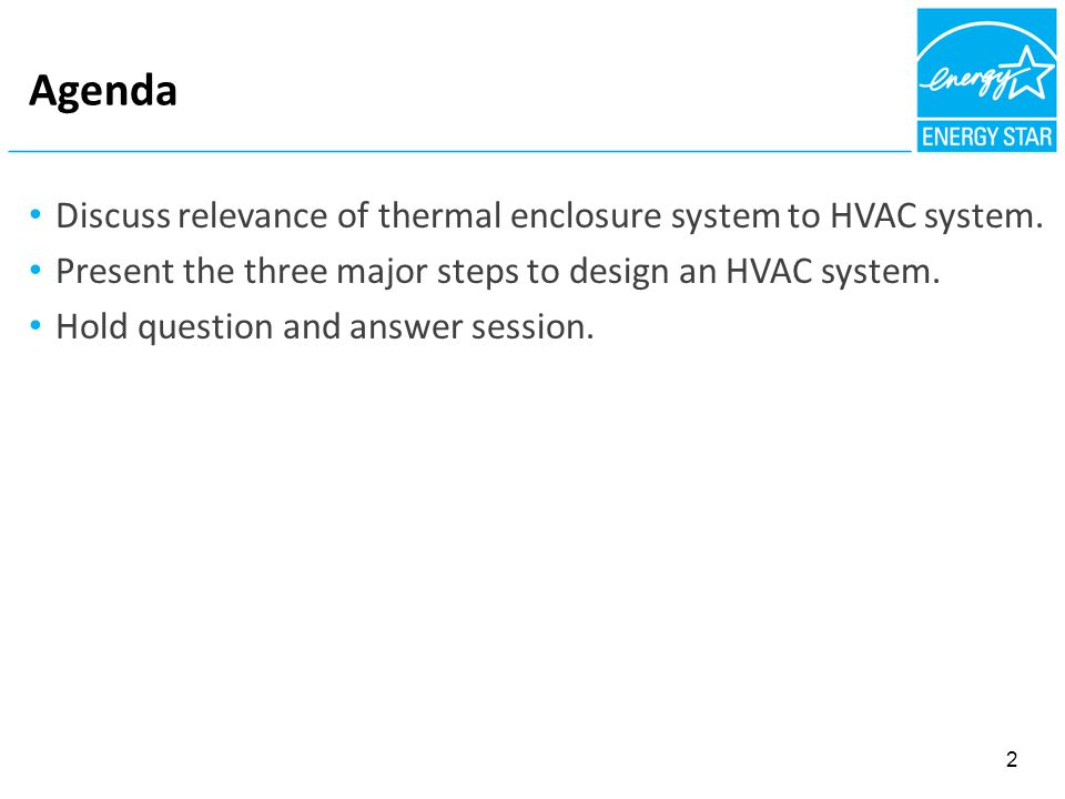Agenda Discuss relevance of thermal enclosure system to HVAC system.