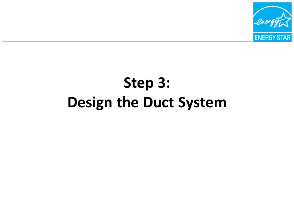 Step 3: Design the Duct System