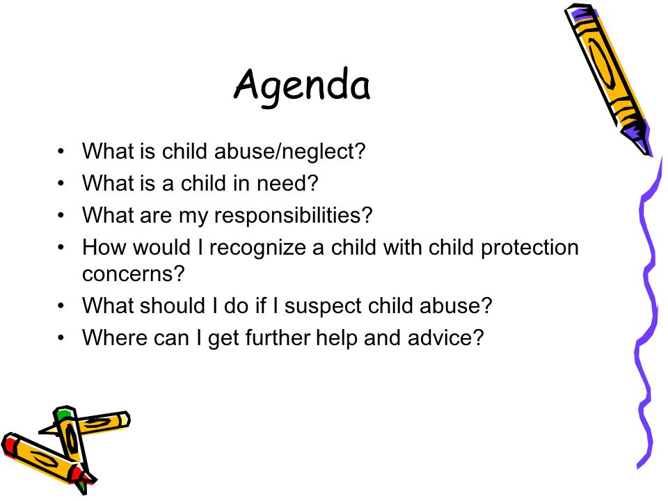 Agenda What is child abuse/neglect. What is a child in need.