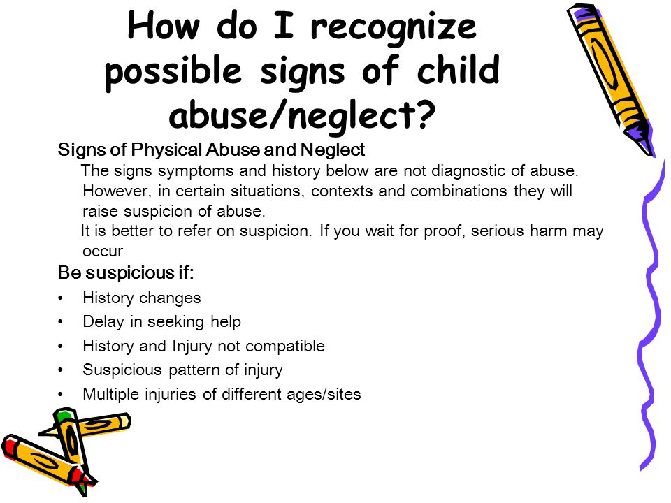 How do I recognize possible signs of child abuse/neglect.