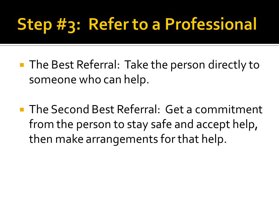  The Best Referral: Take the person directly to someone who can help.