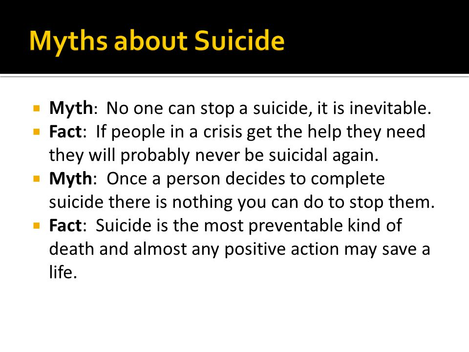  Myth: No one can stop a suicide, it is inevitable.