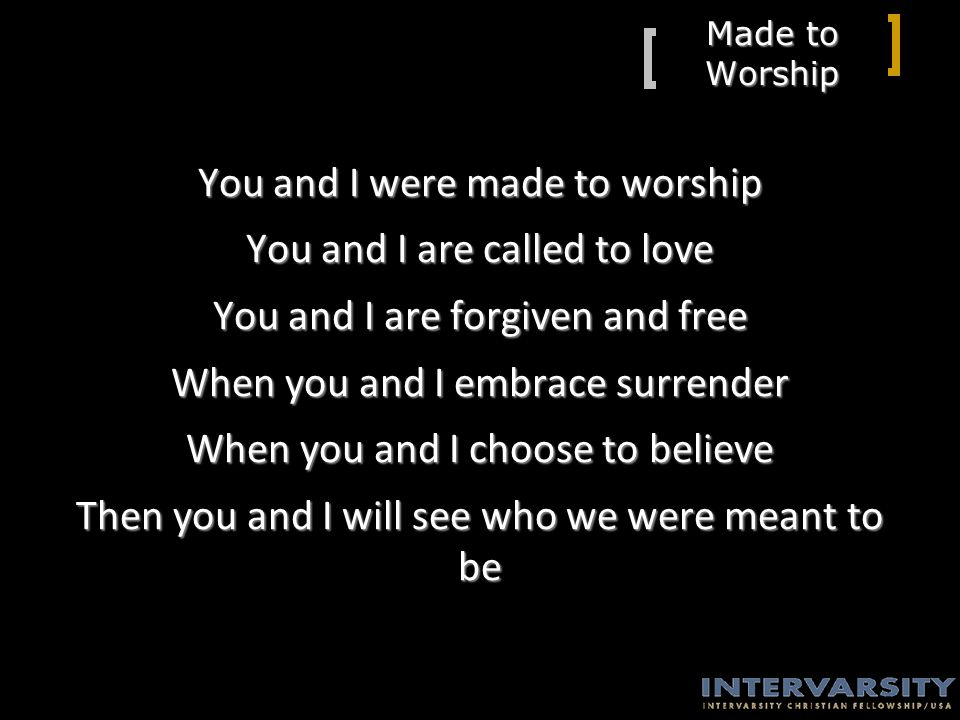 Made To Worship You And I Were Made To Worship You And I Are Called