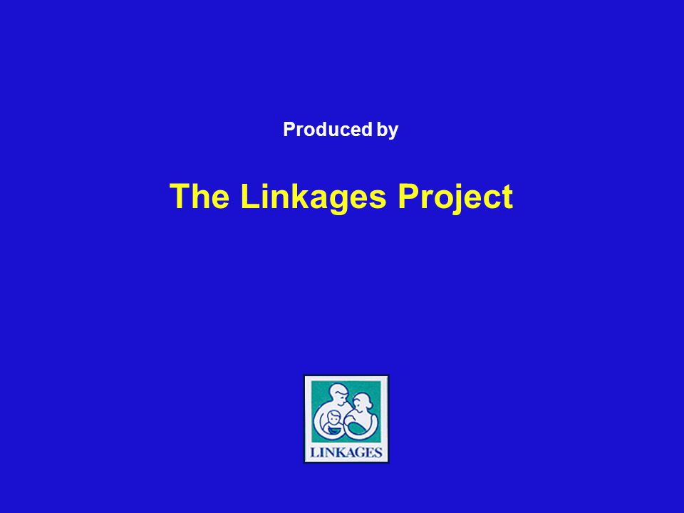 Produced by The Linkages Project